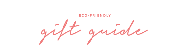 Eco Friendly Gift Guide